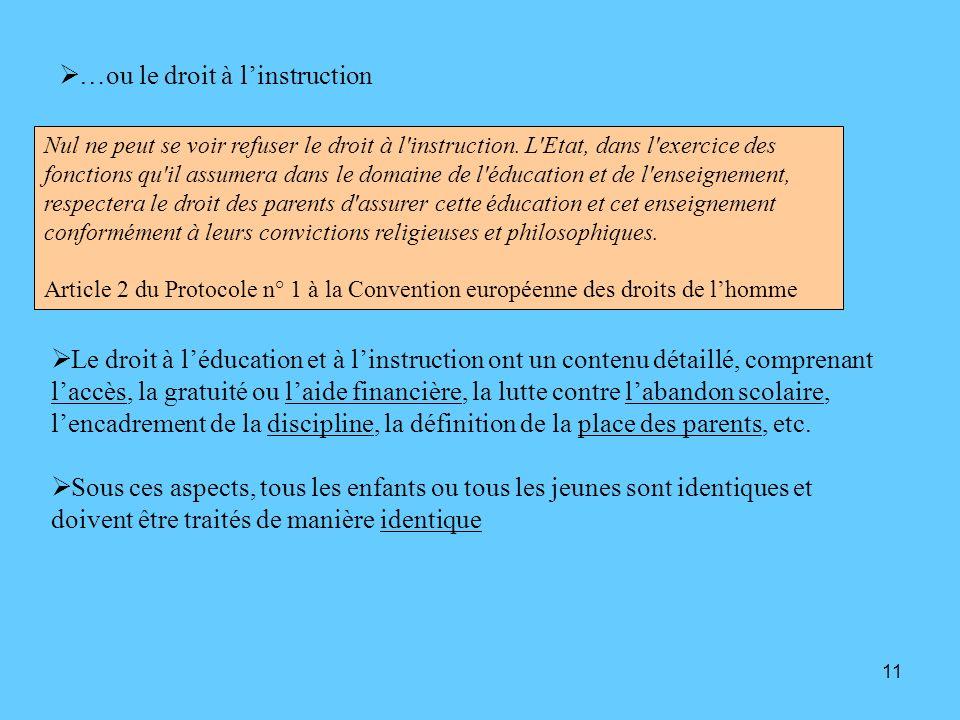 11 Nul ne peut se voir refuser le droit à l'instruction. L'Etat, dans l'exercice des fonctions qu'il assumera dans le domaine de l'éducation et de l'e