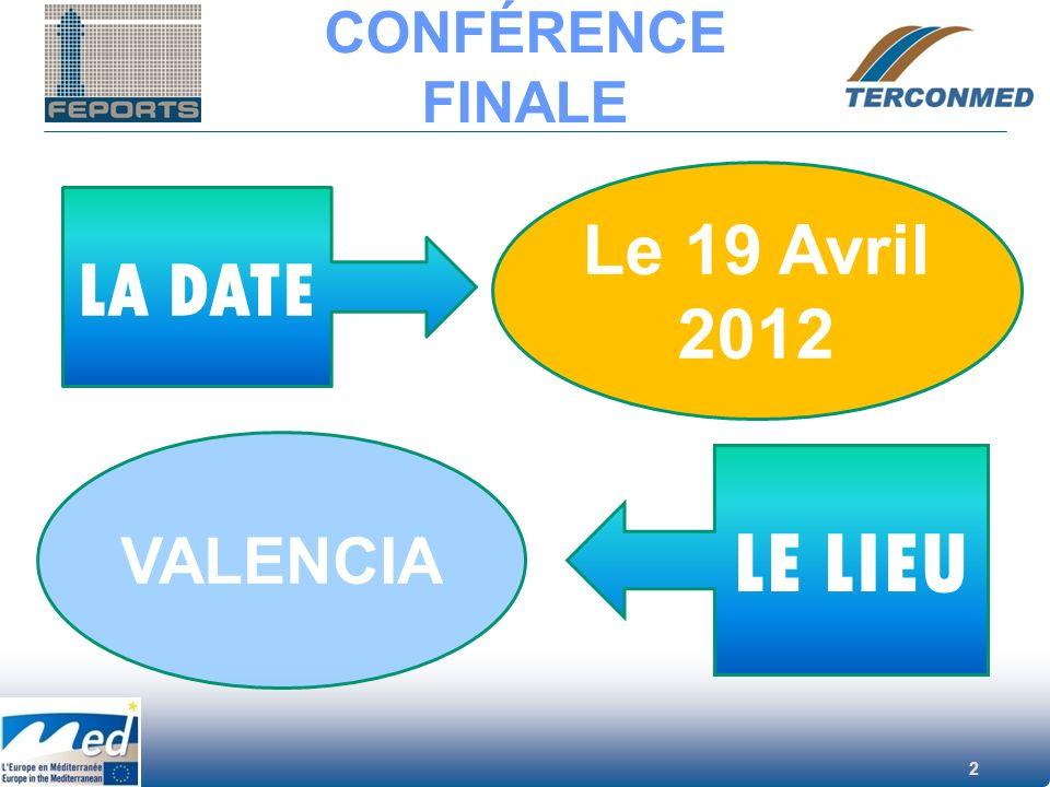 2 CONFÉRENCE FINALE LA DATE Le 19 Avril 2012 VALENCIA LE LIEU