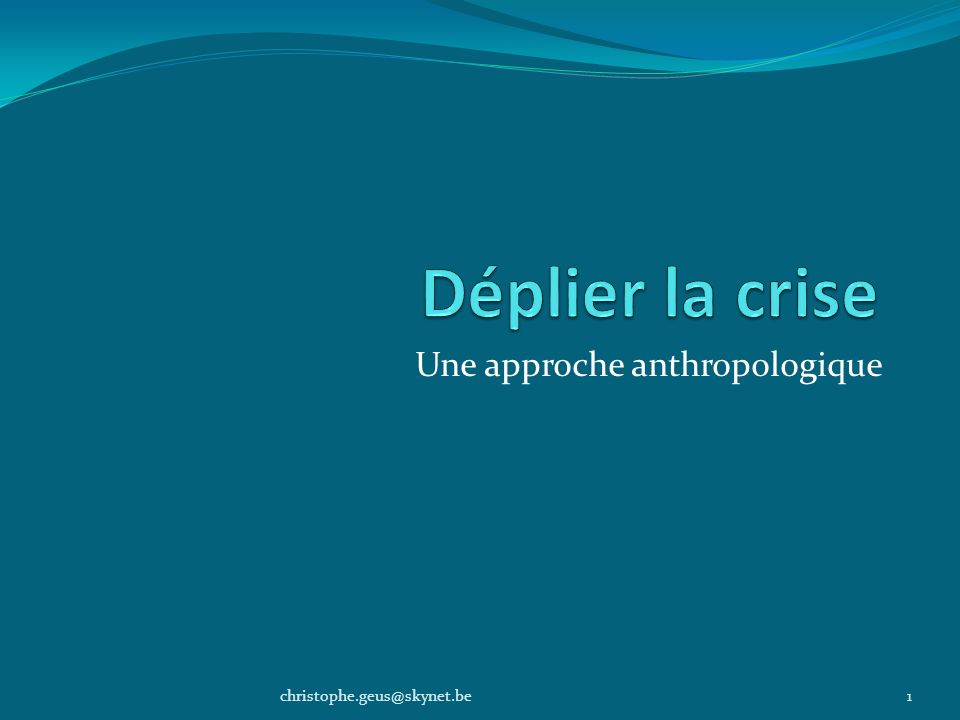 Une approche anthropologique 1christophe.geus@skynet.be