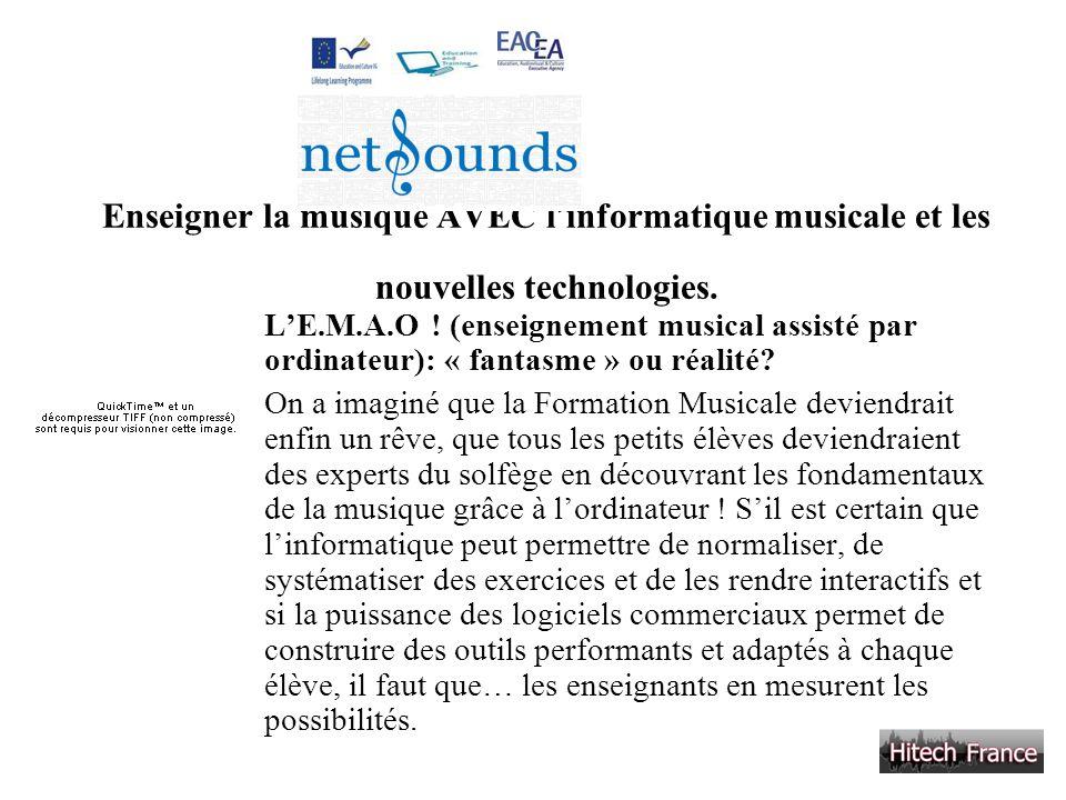Enseigner la musique AVEC l informatique musicale et les nouvelles technologies. LE.M.A.O ! (enseignement musical assisté par ordinateur): « fantasme