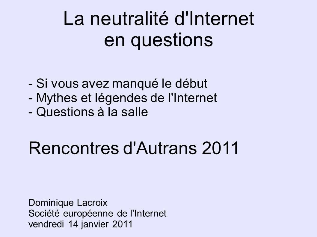 La neutralité d'Internet en questions - Si vous avez manqué le début - Mythes et légendes de l'Internet - Questions à la salle Rencontres d'Autrans 20