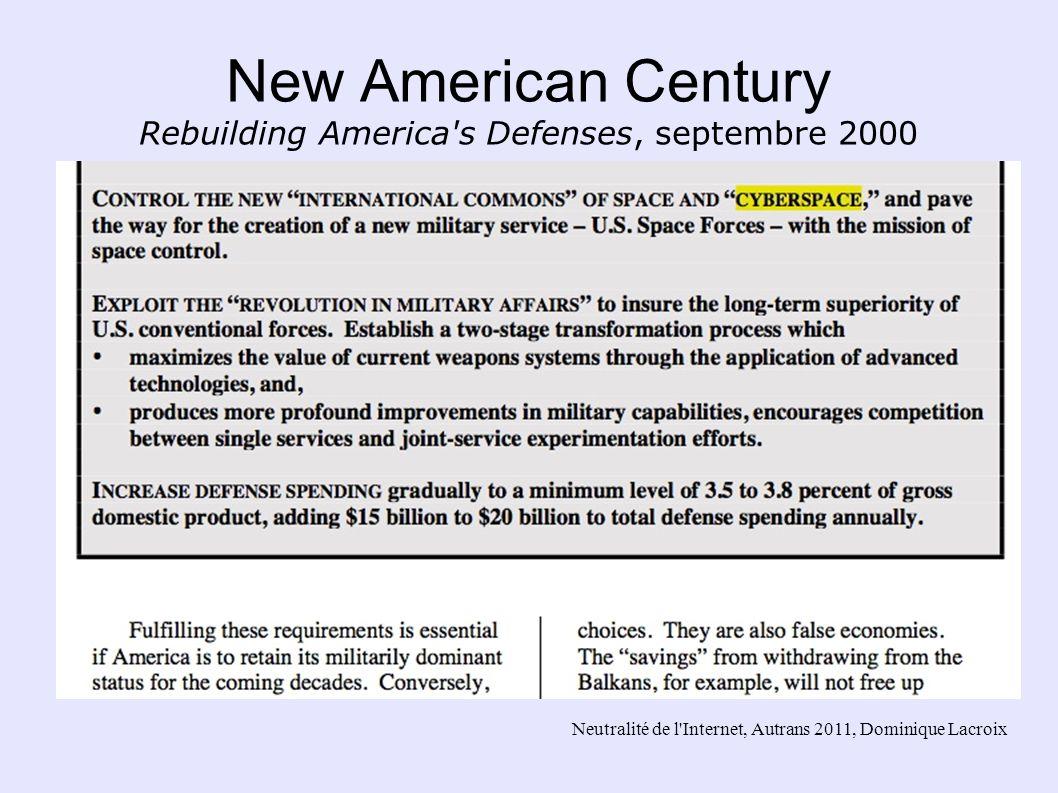 Neutralité de l'Internet, Autrans 2011, Dominique Lacroix New American Century Rebuilding America's Defenses, septembre 2000