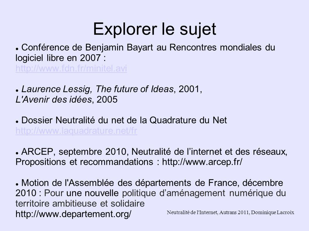 Neutralité de l'Internet, Autrans 2011, Dominique Lacroix Explorer le sujet Conférence de Benjamin Bayart au Rencontres mondiales du logiciel libre en