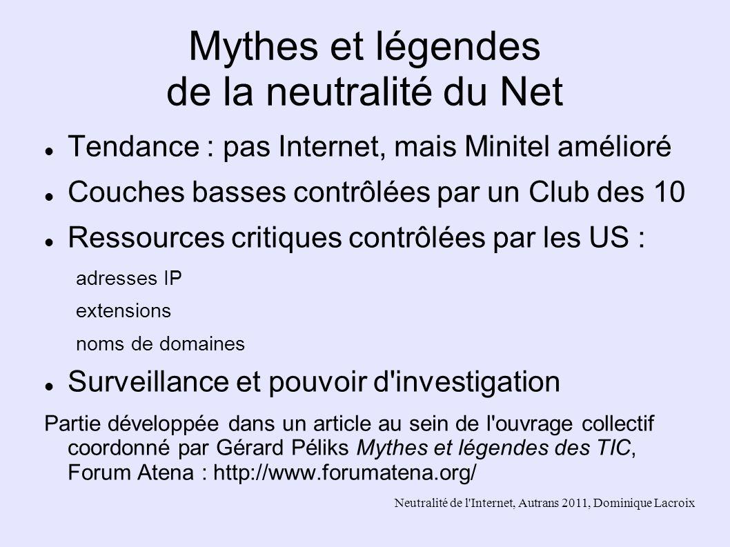 Neutralité de l'Internet, Autrans 2011, Dominique Lacroix Mythes et légendes de la neutralité du Net Tendance : pas Internet, mais Minitel amélioré Co