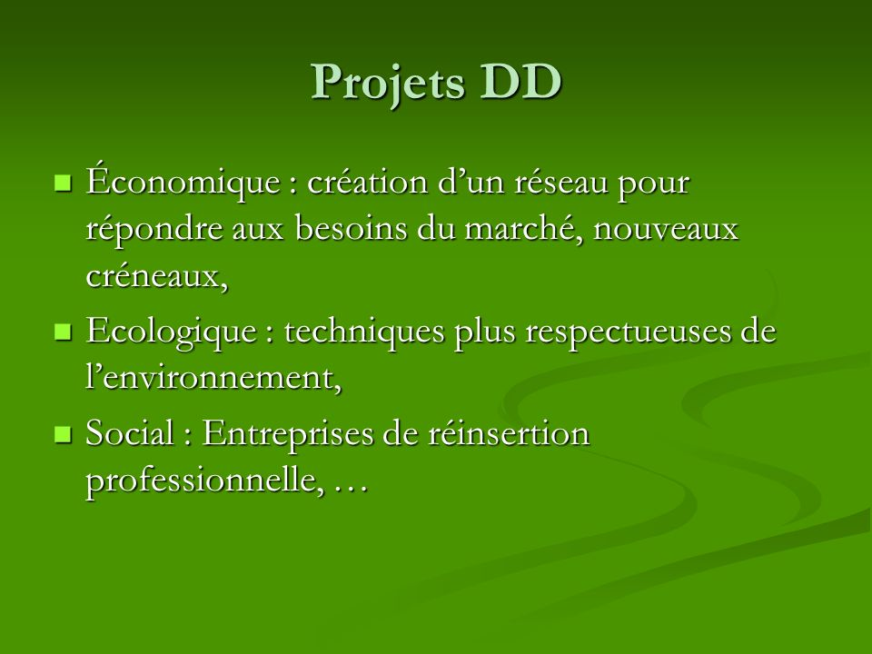 Projets DD Économique : création dun réseau pour répondre aux besoins du marché, nouveaux créneaux, Économique : création dun réseau pour répondre aux