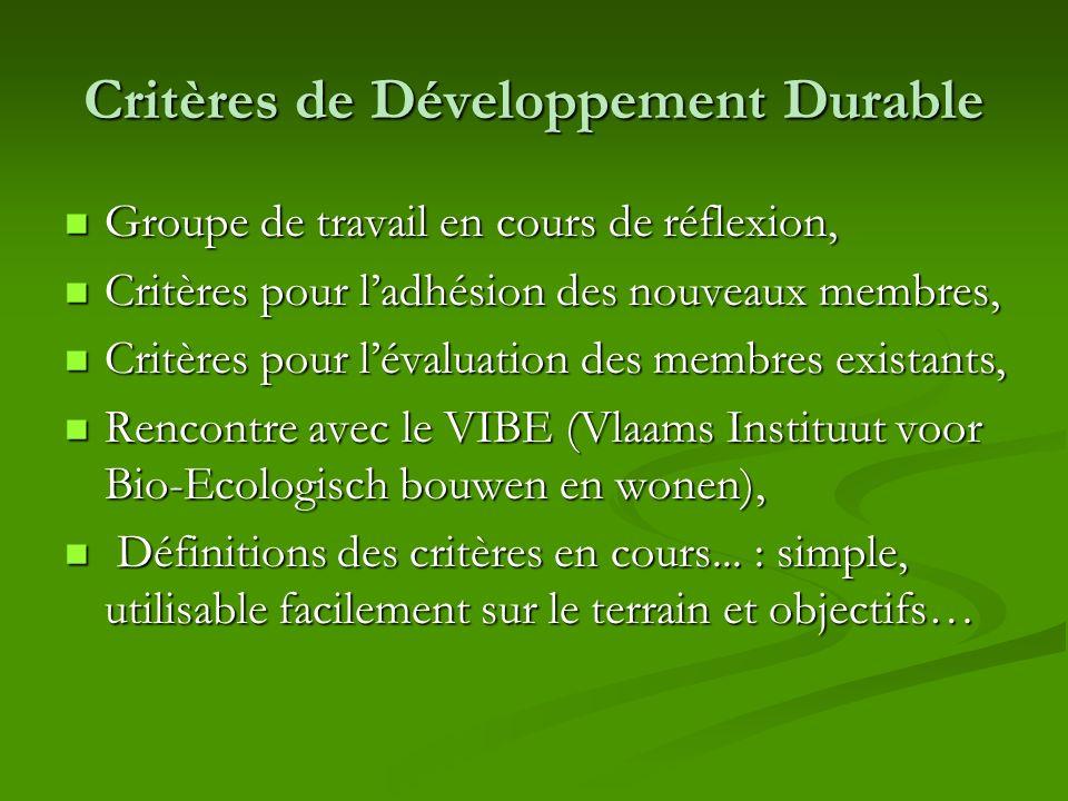 Critères de Développement Durable Groupe de travail en cours de réflexion, Groupe de travail en cours de réflexion, Critères pour ladhésion des nouvea