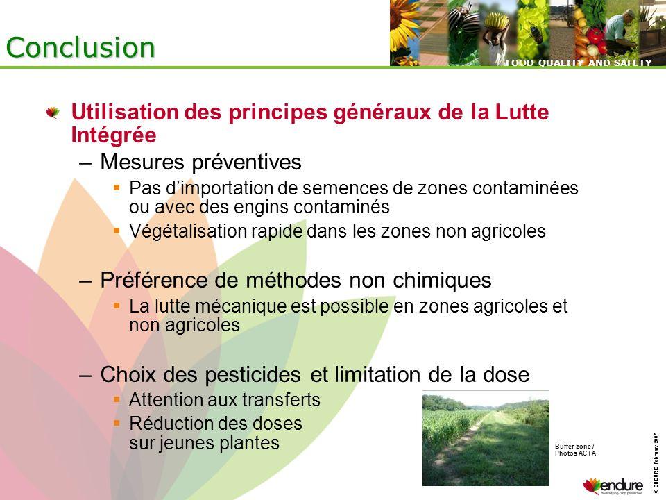 © ENDURE, February 2007 FOOD QUALITY AND SAFETY © ENDURE, February 2007 FOOD QUALITY AND SAFETY Conclusion Utilisation des principes généraux de la Lu