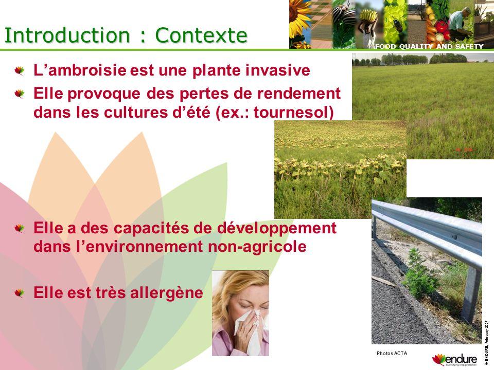 © ENDURE, February 2007 FOOD QUALITY AND SAFETY © ENDURE, February 2007 FOOD QUALITY AND SAFETY Introduction : Contexte Lambroisie est une plante inva
