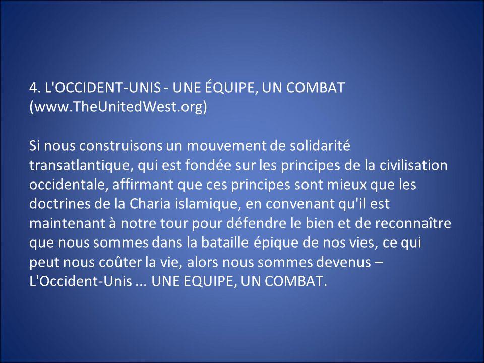 4. L'OCCIDENT-UNIS - UNE ÉQUIPE, UN COMBAT (www.TheUnitedWest.org) Si nous construisons un mouvement de solidarité transatlantique, qui est fondée sur