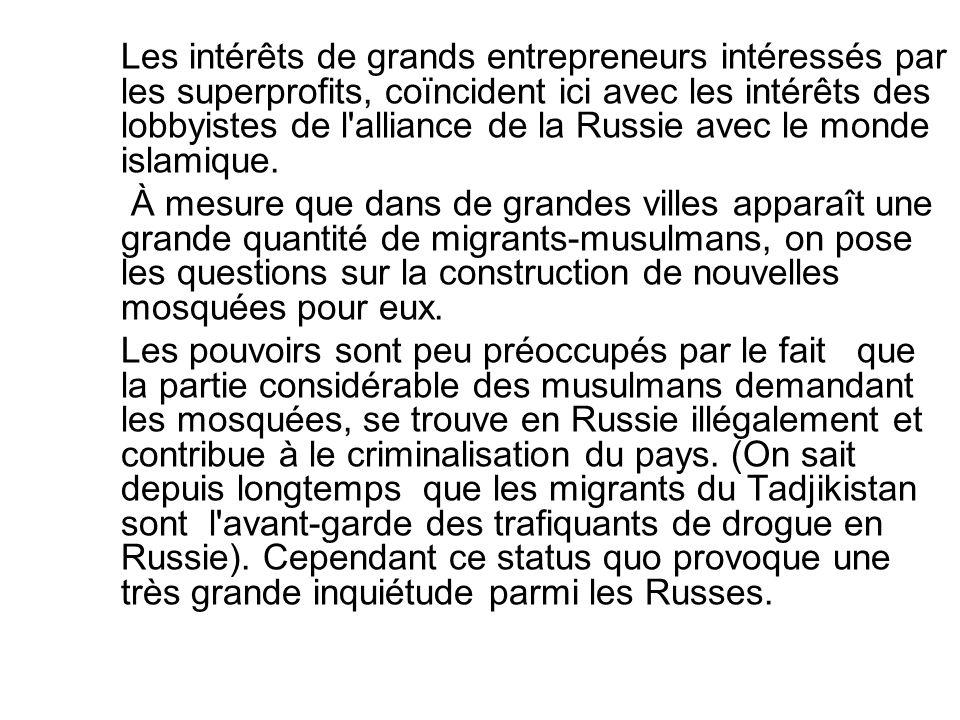 Les intérêts de grands entrepreneurs intéressés par les superprofits, coïncident ici avec les intérêts des lobbyistes de l'alliance de la Russie avec
