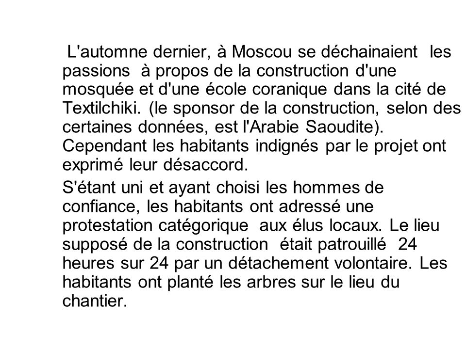 L'automne dernier, à Moscou se déchainaient les passions à propos de la construction d'une mosquée et d'une école coranique dans la cité de Textilchik