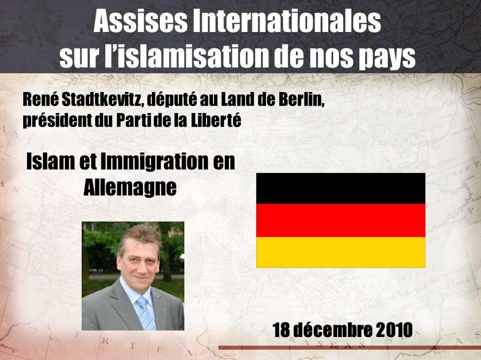 18 décembre 2010 Assises Internationales sur lislamisation de nos pays René Stadtkevitz, député au Land de Berlin, président du Parti de la Liberté Is