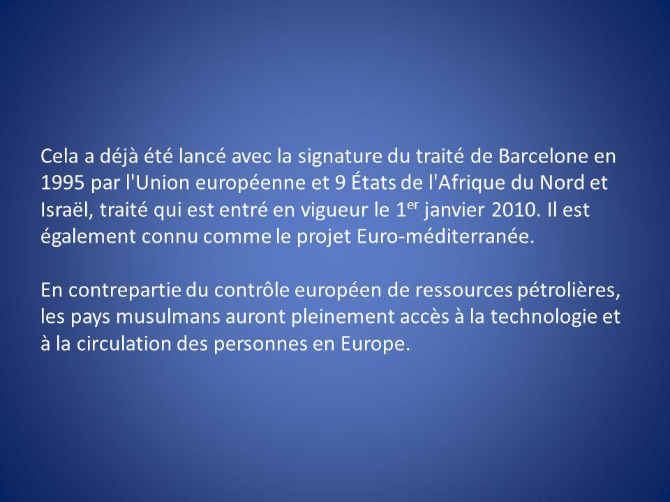 Cela a déjà été lancé avec la signature du traité de Barcelone en 1995 par l'Union européenne et 9 États de l'Afrique du Nord et Israël, traité qui es