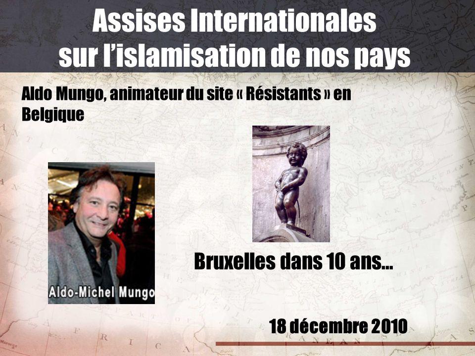 18 décembre 2010 Assises Internationales sur lislamisation de nos pays Timo VERMEULEN, DDL, organisateur réunion du 30 octobre à Amsterdam La situation aux Pays-Bas