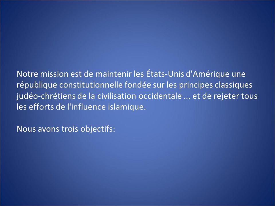 Notre mission est de maintenir les États-Unis d'Amérique une république constitutionnelle fondée sur les principes classiques judéo-chrétiens de la ci