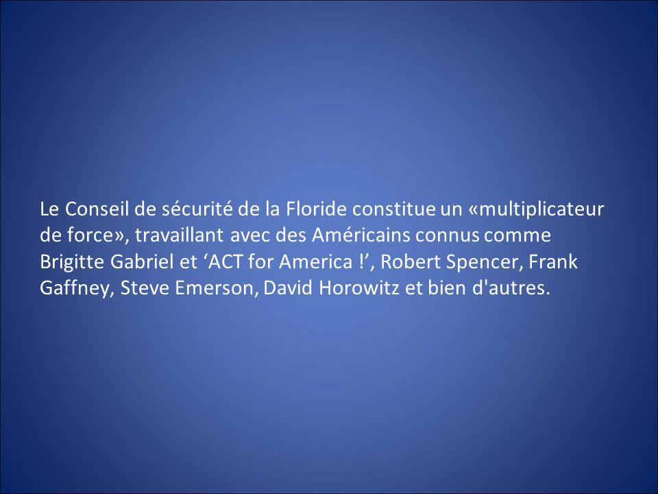 Le Conseil de sécurité de la Floride constitue un «multiplicateur de force», travaillant avec des Américains connus comme Brigitte Gabriel et ACT for