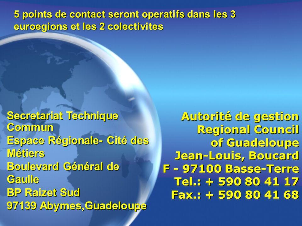 Autorité de gestion Regional Council of Guadeloupe Jean-Louis, Boucard F - 97100 Basse-Terre Tel.: + 590 80 41 17 Fax.: + 590 80 41 68 Secretariat Tec