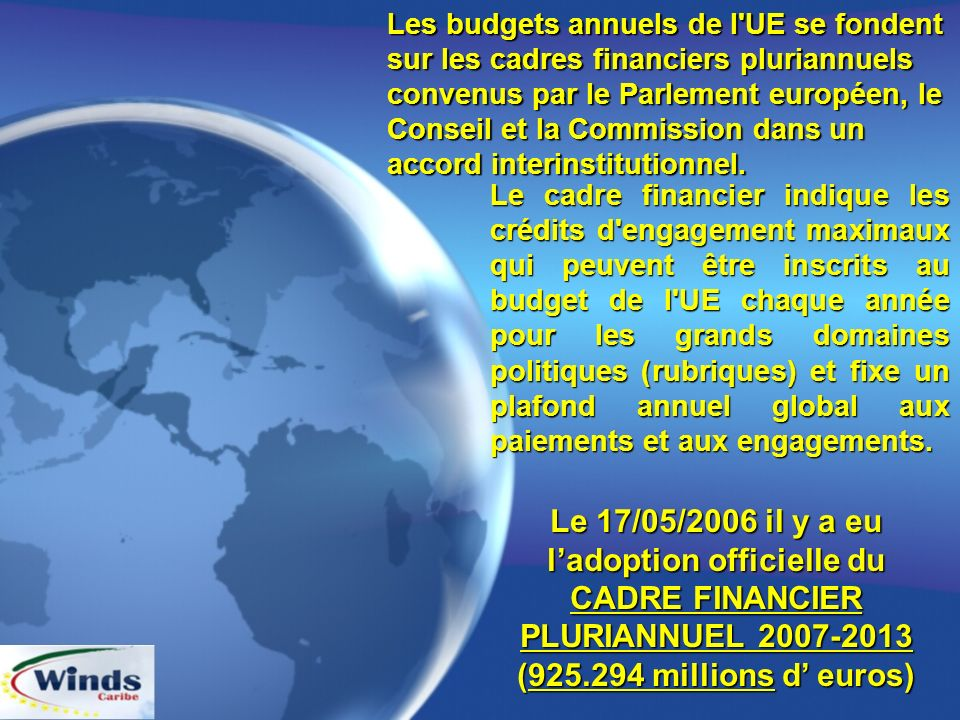 Le cadre financier indique les crédits d'engagement maximaux qui peuvent être inscrits au budget de l'UE chaque année pour les grands domaines politiq