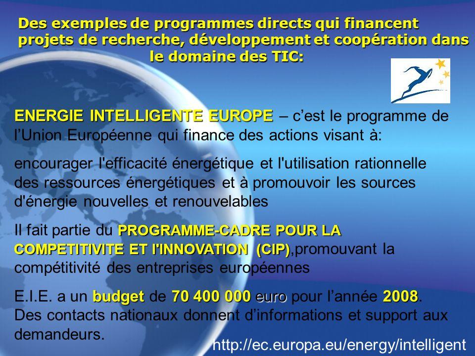 Des exemples de programmes directs qui financent projets de recherche, développement et coopération dans le domaine des TIC: ENERGIE INTELLIGENTE EURO