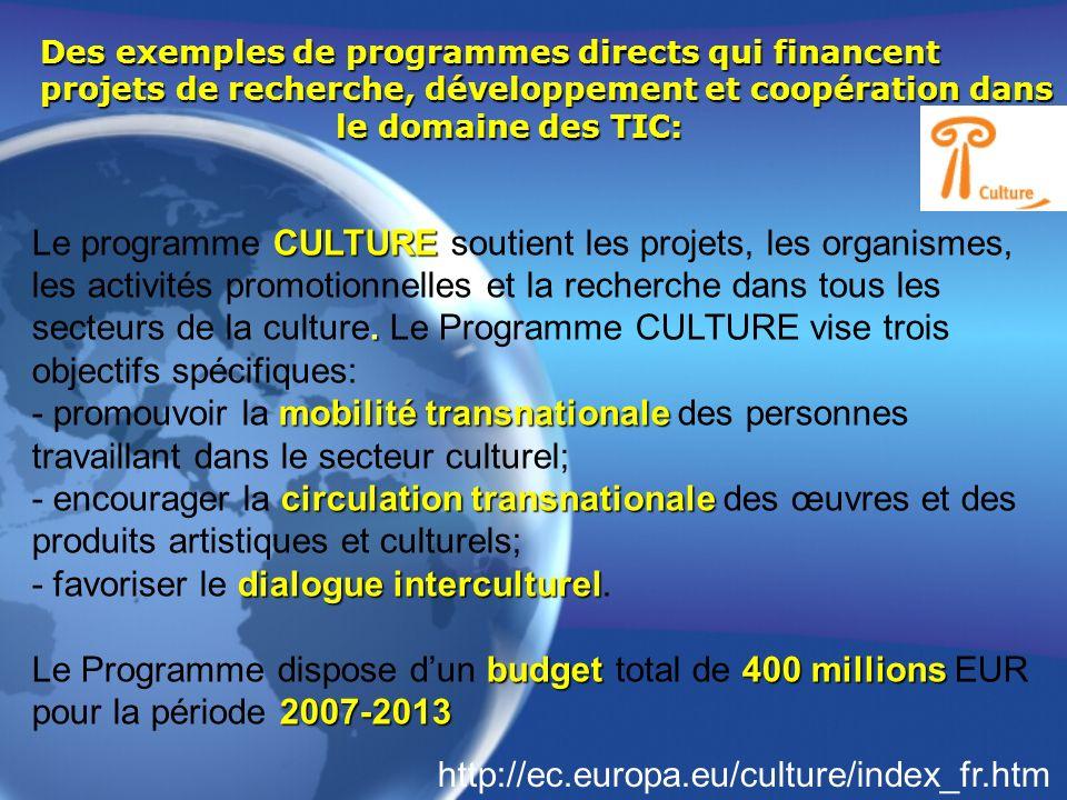 Des exemples de programmes directs qui financent projets de recherche, développement et coopération dans le domaine des TIC: CULTURE. Le programme CUL