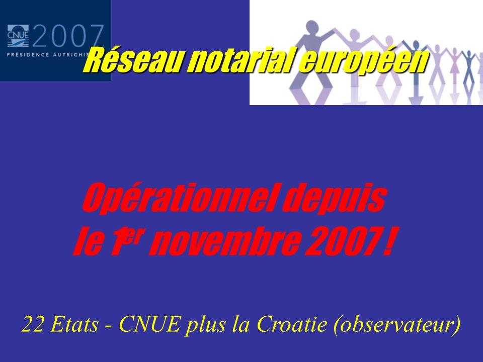 Réseau notarial européen pays A pays B Interlocuteur notaires Au total: 22 Etats