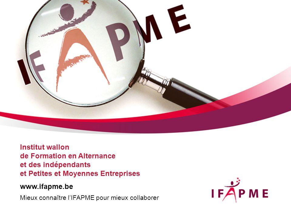 Page &p1 Mieux connaître lIFAPME pour mieux collaborer Institut wallon de Formation en Alternance et des indépendants et Petites et Moyennes Entrepris