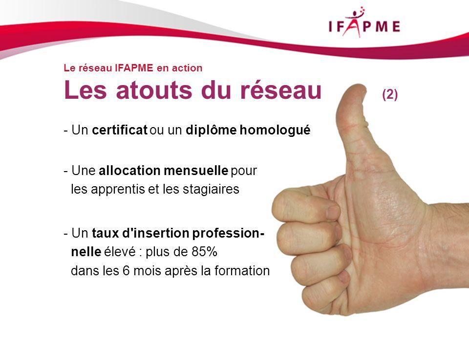 Page &p21 Le réseau IFAPME en action Les atouts du réseau (2) - Un certificat ou un diplôme homologué - Une allocation mensuelle pour les apprentis et