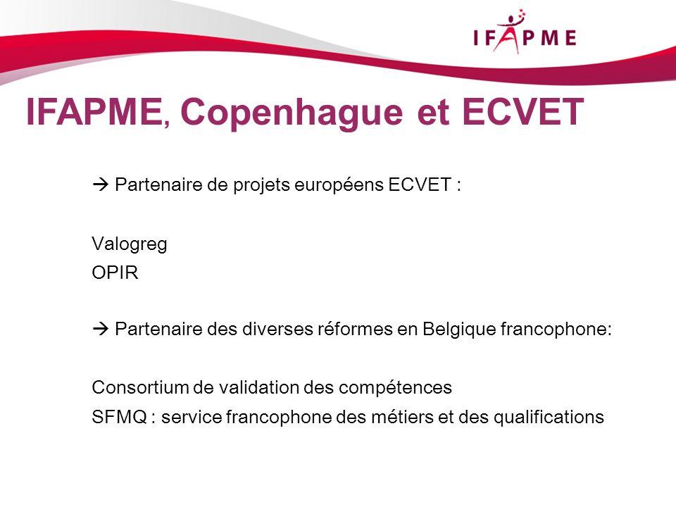 Page &p23 IFAPME, Copenhague et ECVET Partenaire de projets européens ECVET : Valogreg OPIR Partenaire des diverses réformes en Belgique francophone: