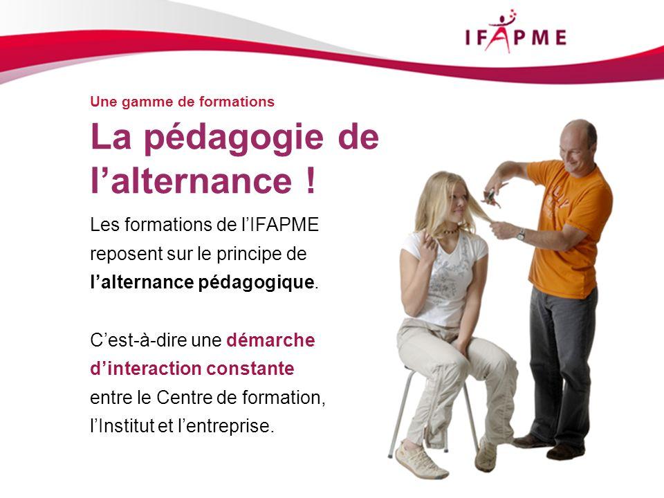 Page &p3 Les formations de lIFAPME reposent sur le principe de lalternance pédagogique. Cest-à-dire une démarche dinteraction constante entre le Centr