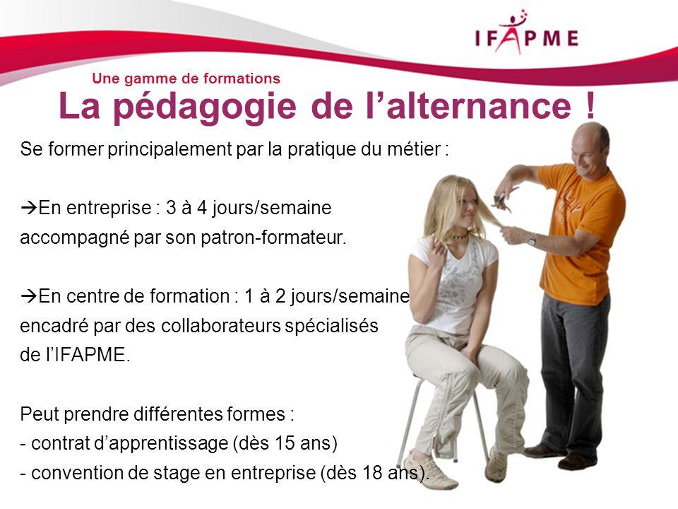 Page &p4 Se former principalement par la pratique du métier : En entreprise : 3 à 4 jours/semaine accompagné par son patron-formateur. En centre de fo