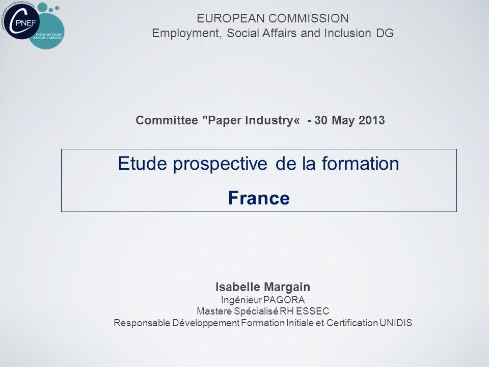 Etude prospective de la formation France EUROPEAN COMMISSION Employment, Social Affairs and Inclusion DG Committee
