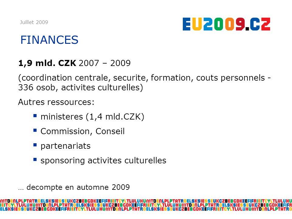 Juillet 2009 FINANCES 1,9 mld. CZK 2007 – 2009 (coordination centrale, securite, formation, couts personnels - 336 osob, activites culturelles) Autres
