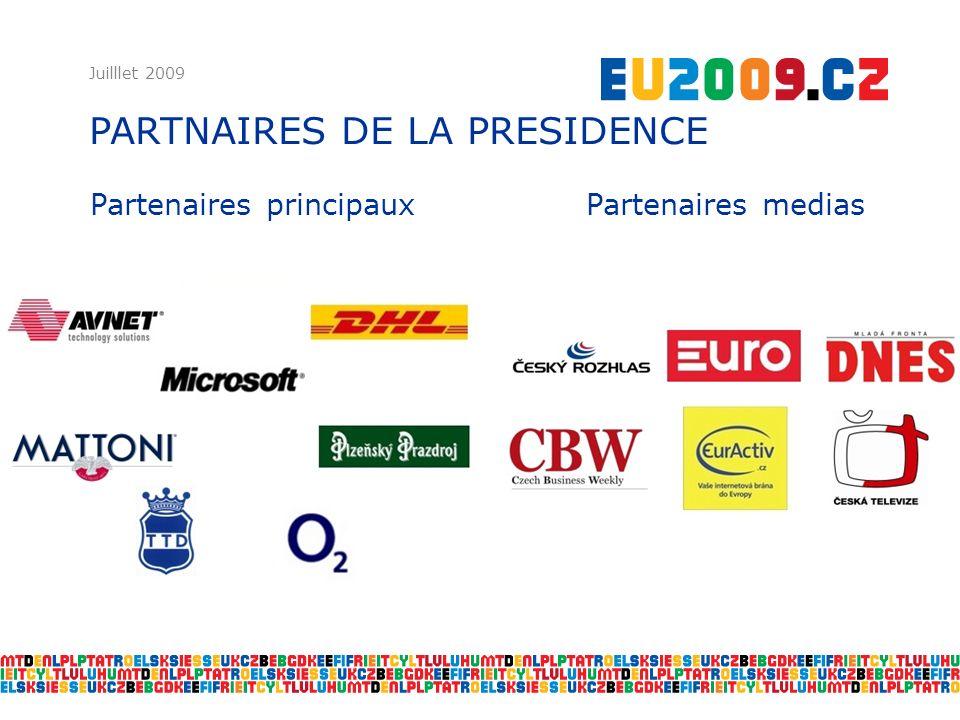 Partenaires principaux Partenaires medias Juilllet 2009 PARTNAIRES DE LA PRESIDENCE