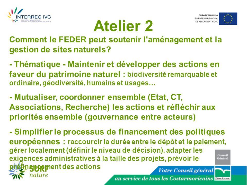 Atelier 3 Comment améliorer l utilisation des fonds FEDER.