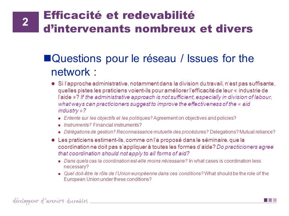 Efficacité et redevabilité dintervenants nombreux et divers Questions pour le réseau / Issues for the network : Si lapproche administrative, notamment