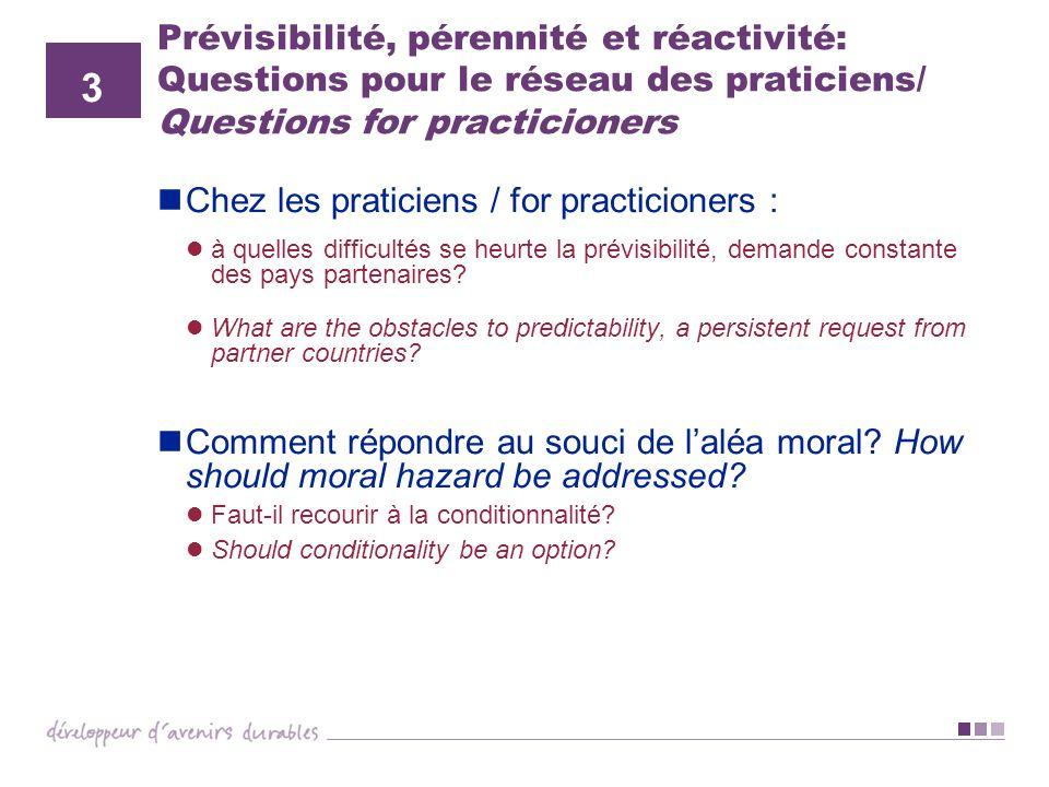 Prévisibilité, pérennité et réactivité: Questions pour le réseau des praticiens/ Questions for practicioners Chez les praticiens / for practicioners :