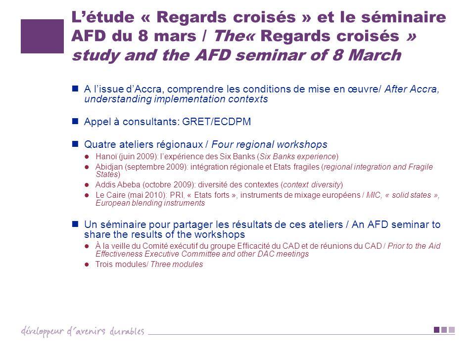 Létude « Regards croisés » et le séminaire AFD du 8 mars / The« Regards croisés » study and the AFD seminar of 8 March A lissue dAccra, comprendre les