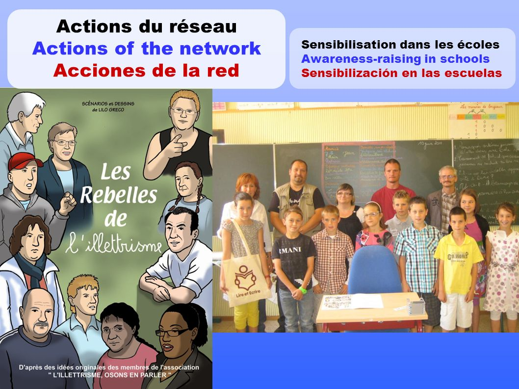 Actions du réseau Actions of the network Acciones de la red Sensibilisation dans les écoles Awareness-raising in schools Sensibilización en las escuelas