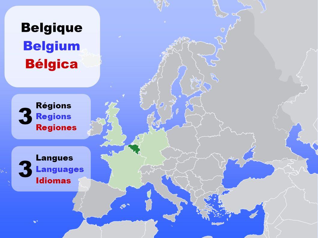 3 Régions Regions Regiones Belgique Belgium Bélgica 3 Langues Languages Idiomas
