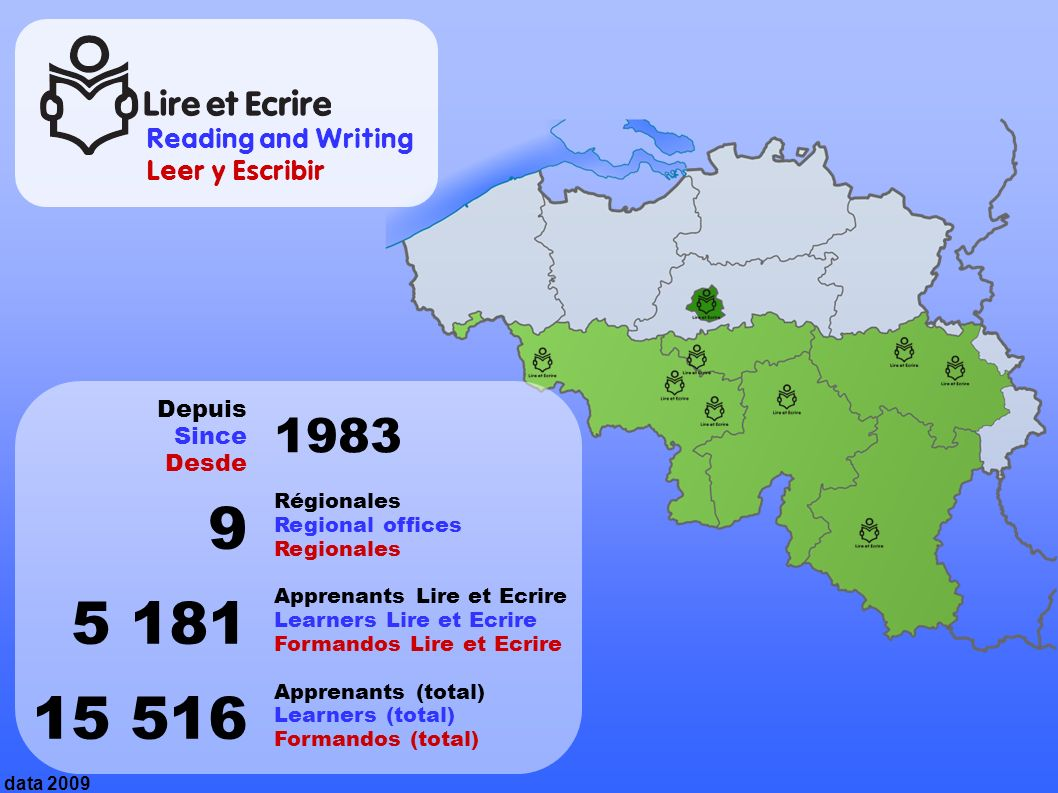 Depuis Since Desde 9 5 181 15 516 data 2009 1983 Régionales Regional offices Regionales Apprenants Lire et Ecrire Learners Lire et Ecrire Formandos Lire et Ecrire Apprenants (total) Learners (total) Formandos (total) Reading and Writing Leer y Escribir