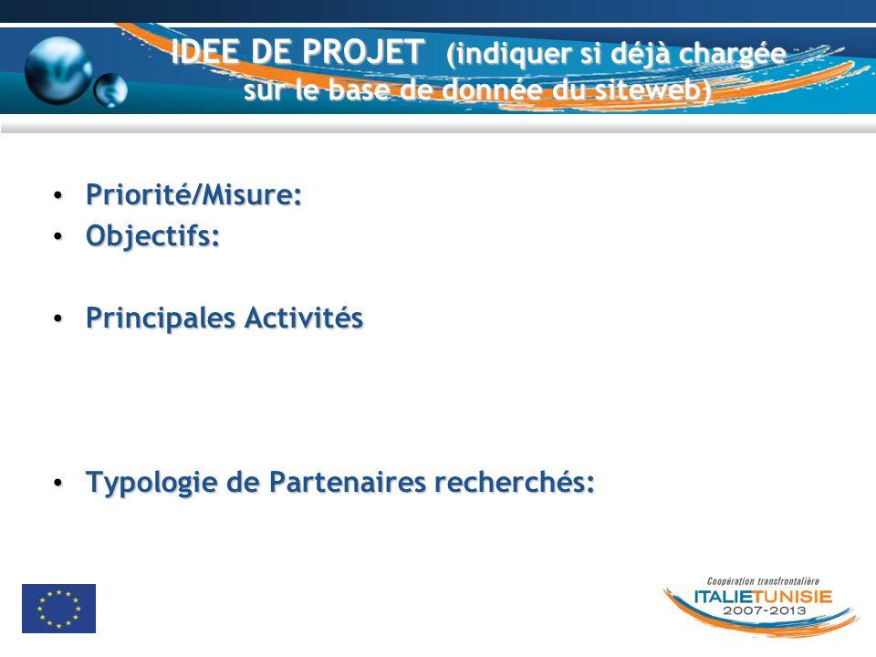 IDEE DE PROJET (indiquer si déjà chargée sur le base de donnée du siteweb) Priorité/Misure: Priorité/Misure: Objectifs: Objectifs: Principales Activit