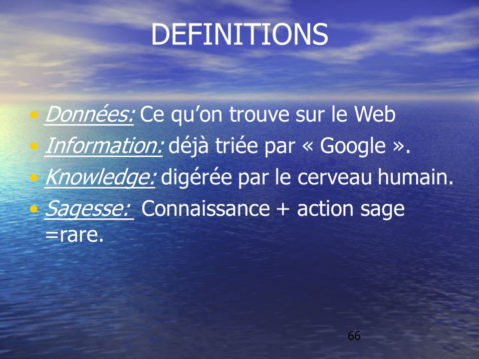 7 ECONOMIE QUALITATIVE 1.Nouveau processus de création de valeur : appliquer de la connaissance à de la connaissance pour créer de la connaissance.