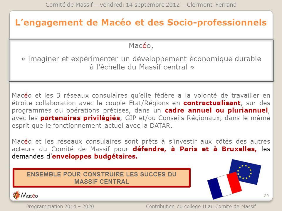 Lengagement de Macéo et des Socio-professionnels 20 Comité de Massif – vendredi 14 septembre 2012 – Clermont-Ferrand Programmation 2014 – 2020 Contrib