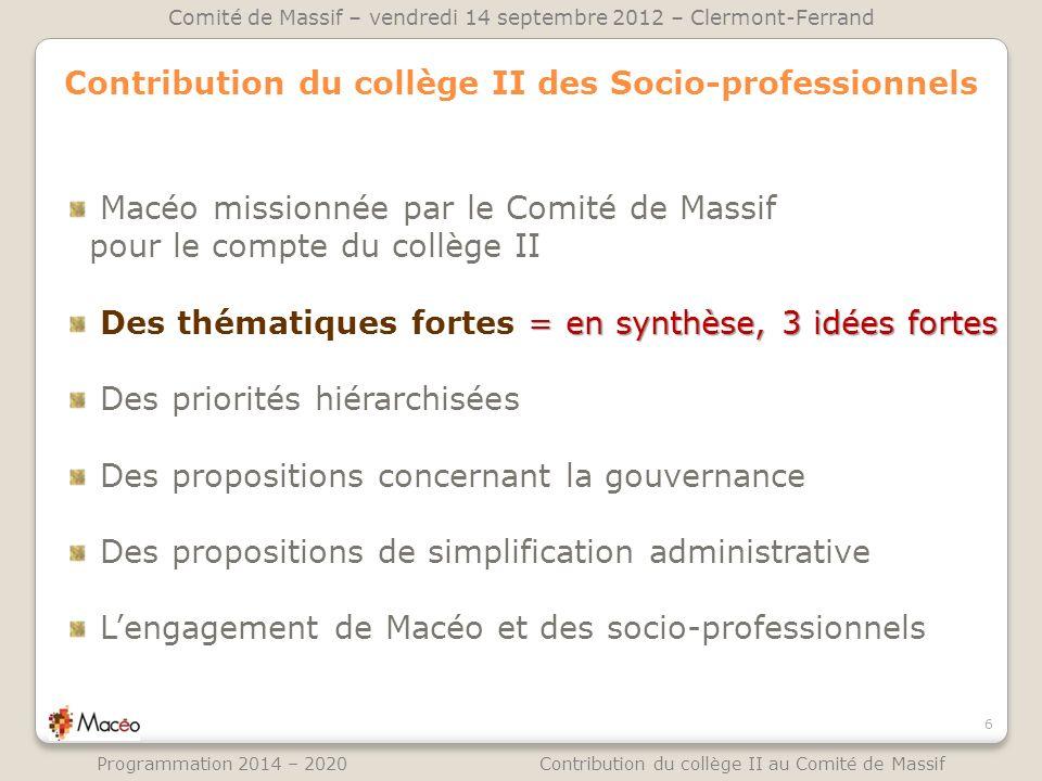 Contribution du collège II des Socio-professionnels Macéo missionnée par le Comité de Massif pour le compte du collège II = en synthèse, 3 idées forte