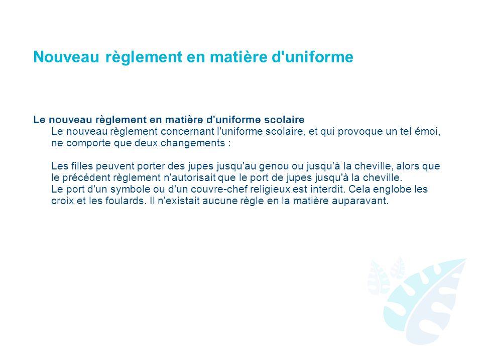 Nouveau règlement en matière d'uniforme Le nouveau règlement en matière d'uniforme scolaire Le nouveau règlement concernant l'uniforme scolaire, et qu