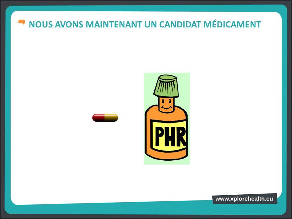 NOUS AVONS MAINTENANT UN CANDIDAT MÉDICAMENT
