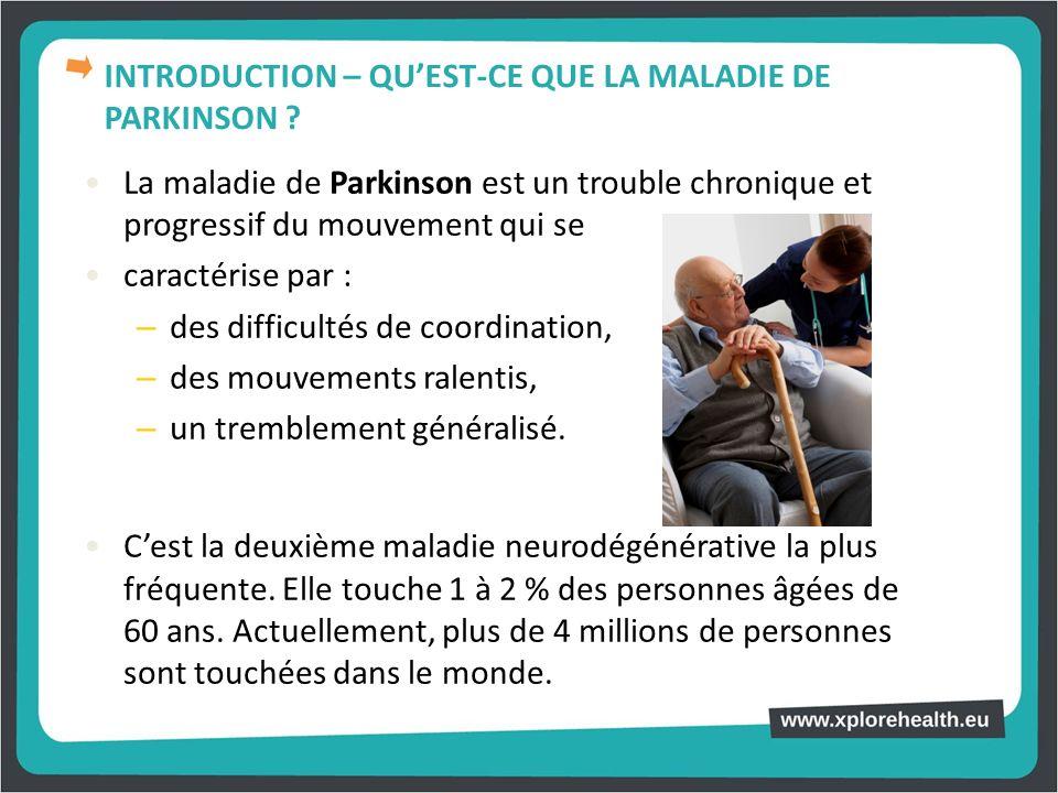 La maladie de Parkinson est un trouble chronique et progressif du mouvement qui se caractérise par : – des difficultés de coordination, – des mouvemen