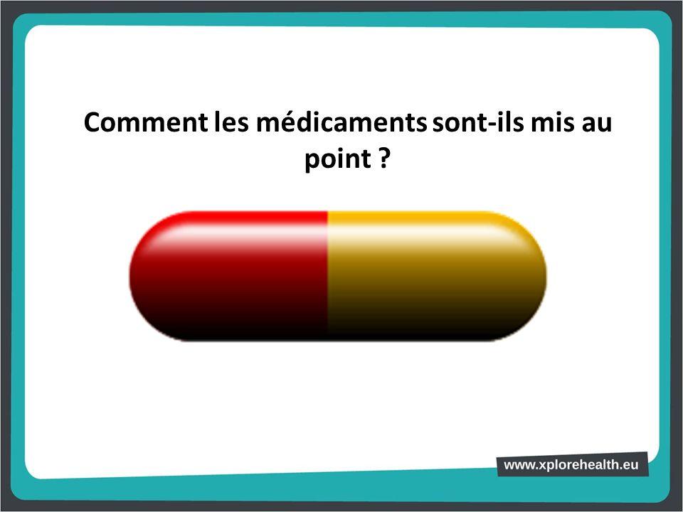 Comment les médicaments sont-ils mis au point ?