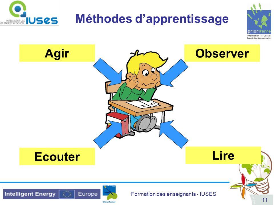 Formation des enseignants - IUSES 11 Méthodes dapprentissage Ecouter Lire Observer Agir