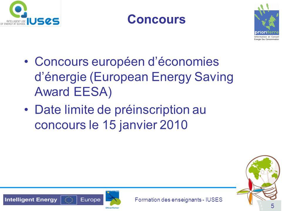 Formation des enseignants - IUSES 5 Concours Concours européen déconomies dénergie (European Energy Saving Award EESA) Date limite de préinscription a